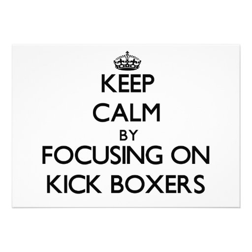 Keep Calm by focusing on Kick Boxers Cards