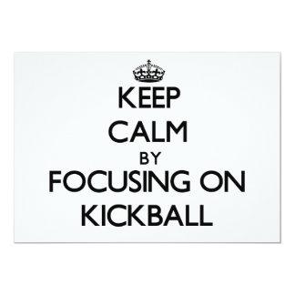 Keep Calm by focusing on Kickball 5x7 Paper Invitation Card