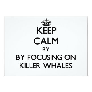 Keep calm by focusing on Killer Whales Invitation
