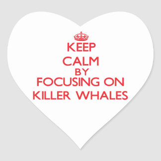 Keep calm by focusing on Killer Whales Heart Sticker