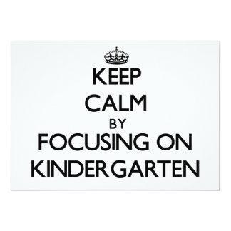 Keep Calm by focusing on Kindergarten 5x7 Paper Invitation Card
