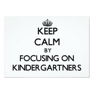 Keep Calm by focusing on Kindergartners Custom Invites