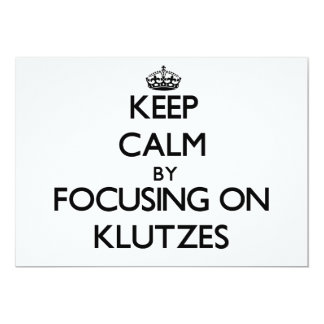 Keep Calm by focusing on Klutzes 5x7 Paper Invitation Card