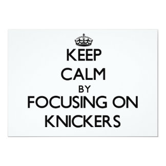 Keep Calm by focusing on Knickers Custom Invite