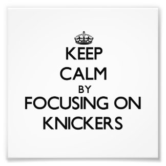 Keep Calm by focusing on Knickers Photo