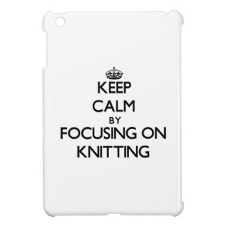Keep Calm by focusing on Knitting iPad Mini Case