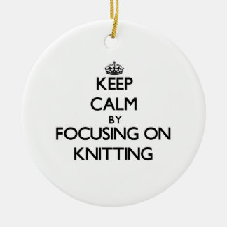 Keep Calm by focusing on Knitting Double-Sided Ceramic Round Christmas Ornament
