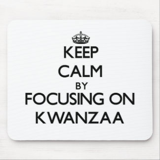 Keep Calm by focusing on Kwanzaa Mouse Pads