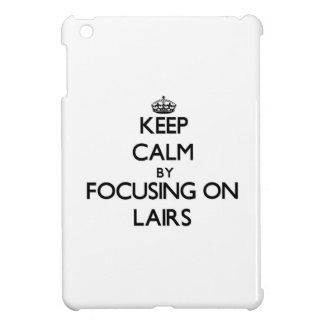 Keep Calm by focusing on Lairs iPad Mini Cases