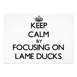 Keep Calm by focusing on Lame Ducks Personalized Announcements