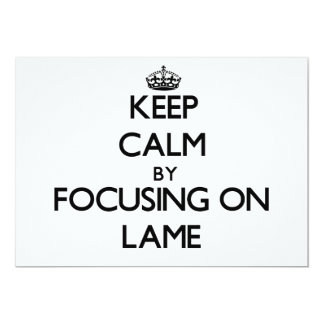 Keep Calm by focusing on Lame Personalized Invite