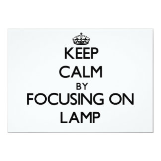 Keep Calm by focusing on Lamp 5x7 Paper Invitation Card