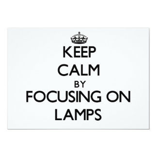 Keep Calm by focusing on Lamps 5x7 Paper Invitation Card