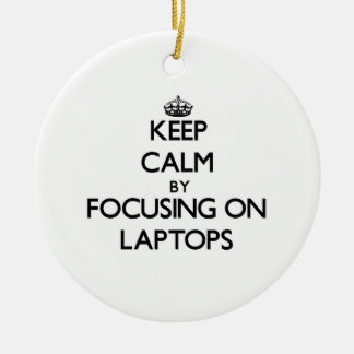 Keep Calm by focusing on Laptops Christmas Ornaments