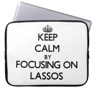 Keep Calm by focusing on Lassos Laptop Computer Sleeves