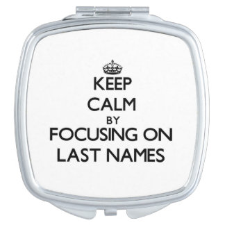Keep Calm by focusing on Last Names Makeup Mirror