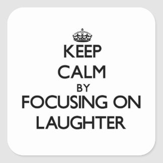 Keep Calm by focusing on Laughter Stickers
