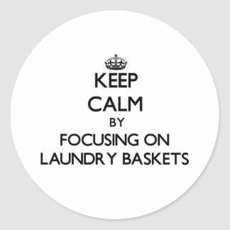 Keep Calm by focusing on Laundry Baskets Sticker