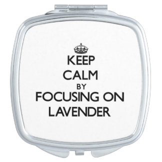 Keep Calm by focusing on Lavender Mirror For Makeup
