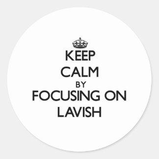 Keep Calm by focusing on Lavish Sticker