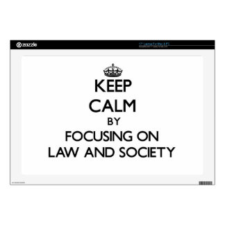 """Keep calm by focusing on Law And Society 17"""" Laptop Skin"""