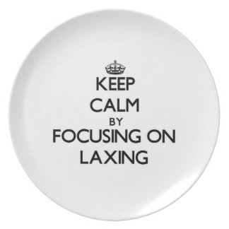 Keep Calm by focusing on Laxing Dinner Plates