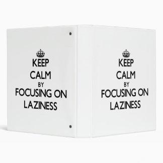 Keep Calm by focusing on Laziness Binder