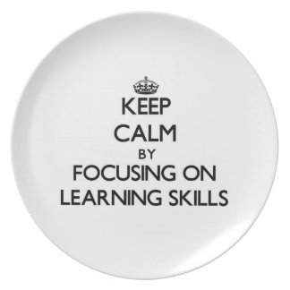 Keep calm by focusing on Learning Skills Dinner Plates