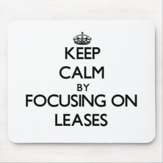 Keep Calm by focusing on Leases Mousepad