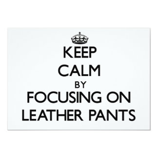 Keep Calm by focusing on Leather Pants Invite