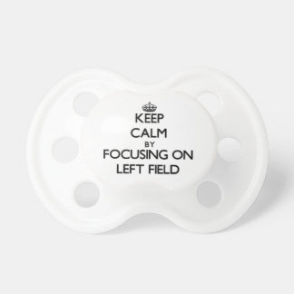Keep Calm by focusing on Left Field Baby Pacifier