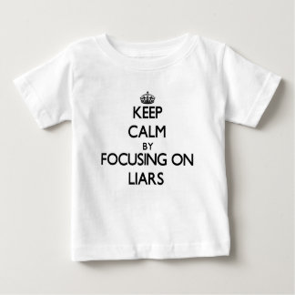 Keep Calm by focusing on Liars T-shirts