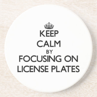 Keep Calm by focusing on License Plates Drink Coaster