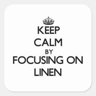 Keep Calm by focusing on Linen Sticker