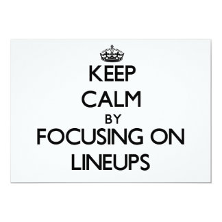 Keep Calm by focusing on Lineups Invite