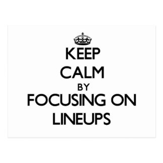 Keep Calm by focusing on Lineups Post Card