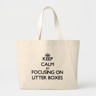 Keep Calm by focusing on Litter Boxes Bags