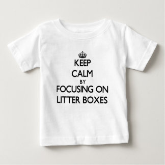 Keep Calm by focusing on Litter Boxes T Shirt