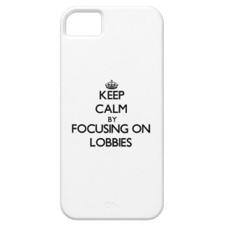 Keep Calm by focusing on Lobbies iPhone 5 Covers