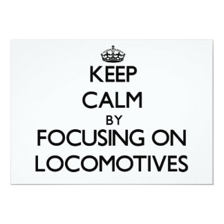 Keep Calm by focusing on Locomotives 5x7 Paper Invitation Card