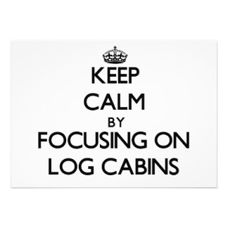 Keep Calm by focusing on Log Cabins Personalized Announcements