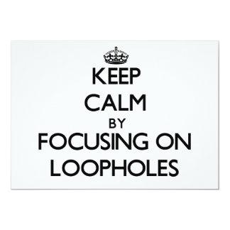 Keep Calm by focusing on Loopholes Custom Invite