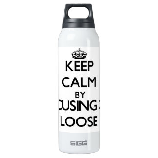 Keep Calm by focusing on Loose 16 Oz Insulated SIGG Thermos Water Bottle