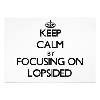 Keep Calm by focusing on Lopsided Personalized Invite