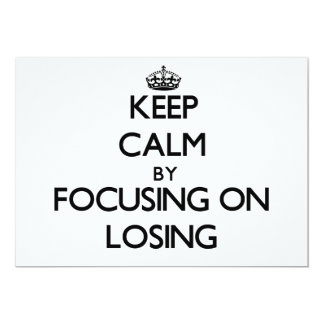 Keep Calm by focusing on Losing Invitations