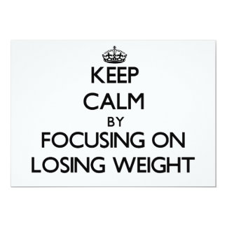 Keep Calm by focusing on Losing Weight Custom Invite
