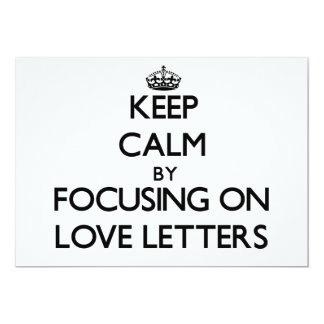 Keep Calm by focusing on Love Letters 5x7 Paper Invitation Card