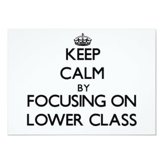 Keep Calm by focusing on Lower Class Announcement