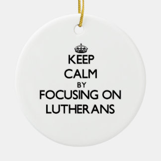 Keep Calm by focusing on Lutherans Christmas Tree Ornaments