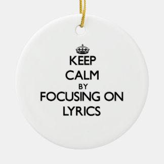 Keep Calm by focusing on Lyrics Ornaments